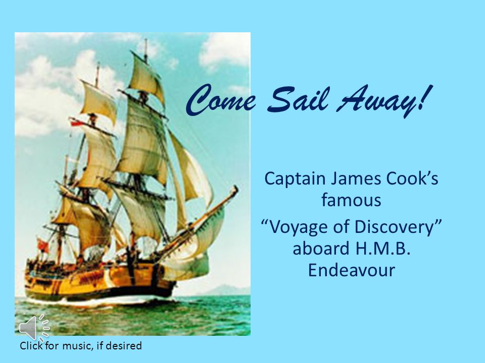 Captain James Cook's famous Voyage of Discovery aboard H.M.B.