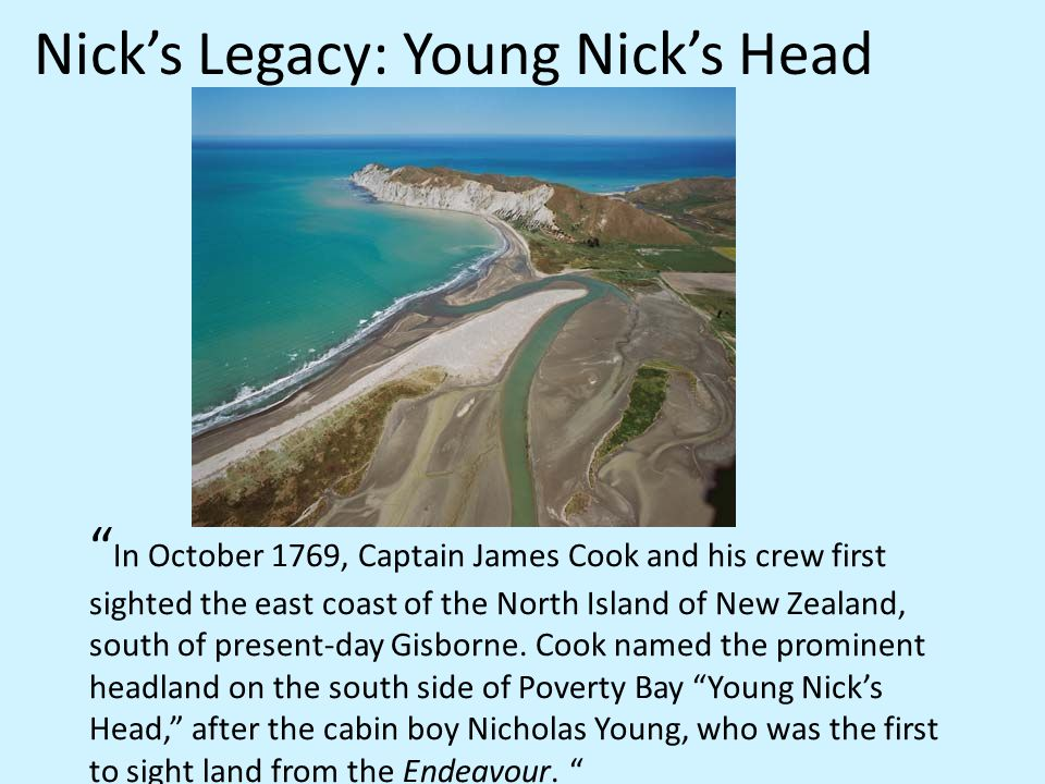 And what about Nick Young…? An 11-year-old boy named Nick Young really did sail on the Endeavour with Cook and Banks! His name does not appear in the