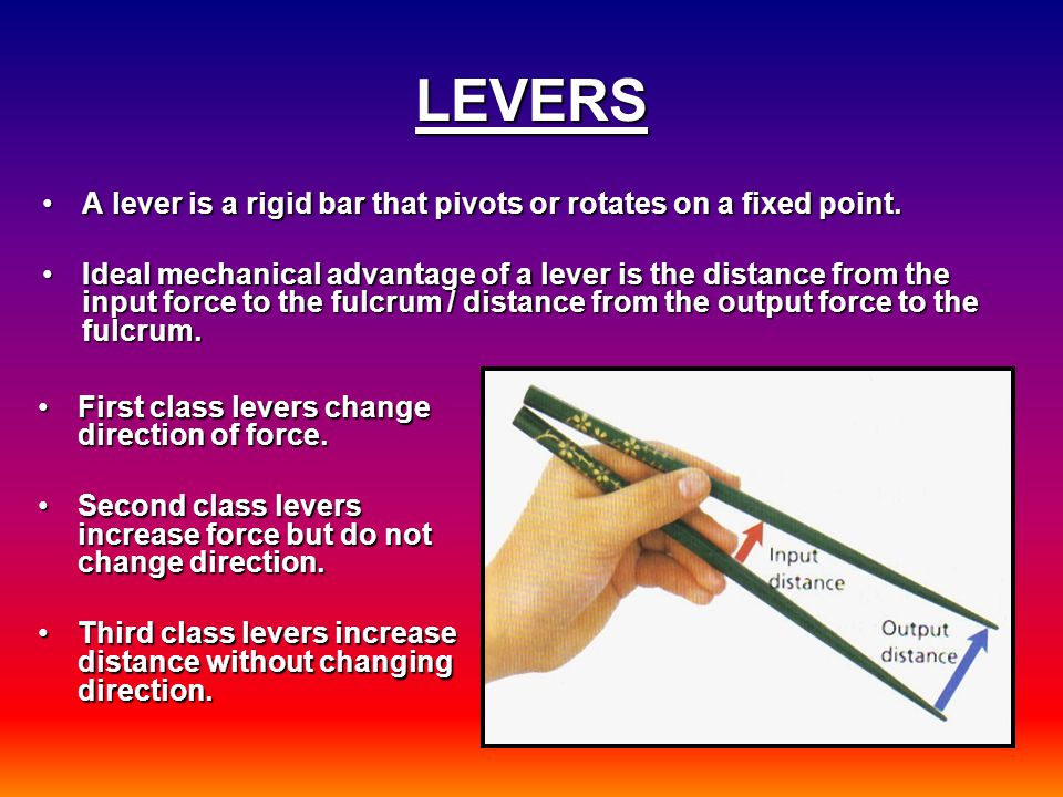 LEVERS A lever is a rigid bar that pivots or rotates on a fixed point.A lever is a rigid bar that pivots or rotates on a fixed point. Ideal mechanical