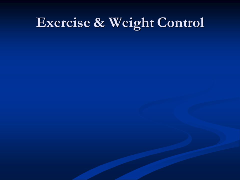 Exercise & Weight Control