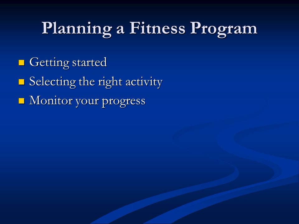 Getting started Getting started Selecting the right activity Selecting the right activity Monitor your progress Monitor your progress