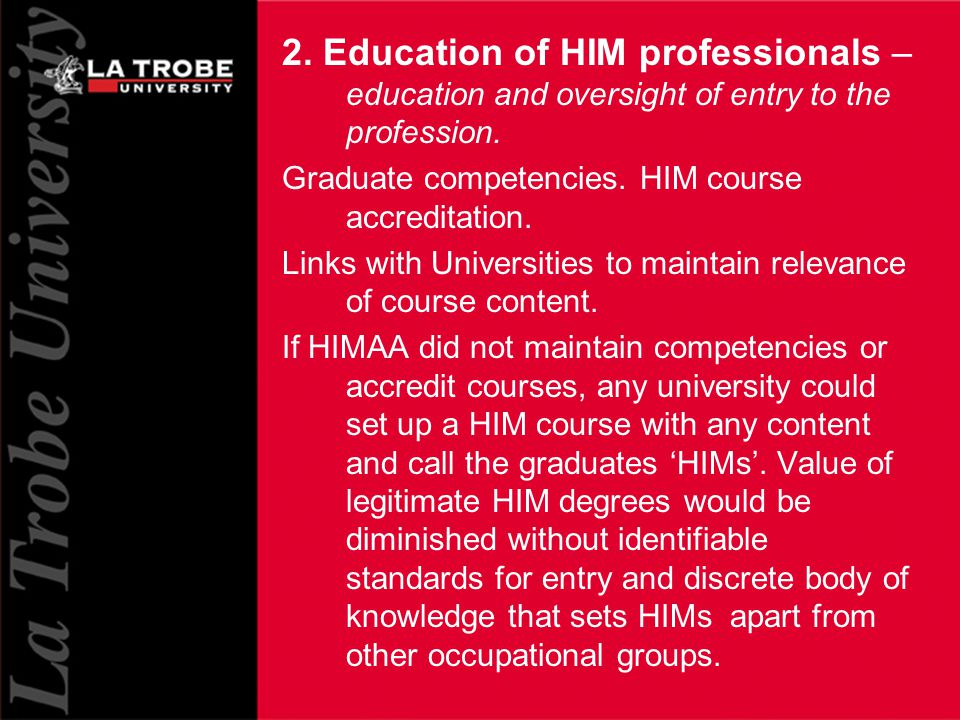 14 2. Education of HIM professionals – education and oversight of entry to the profession.