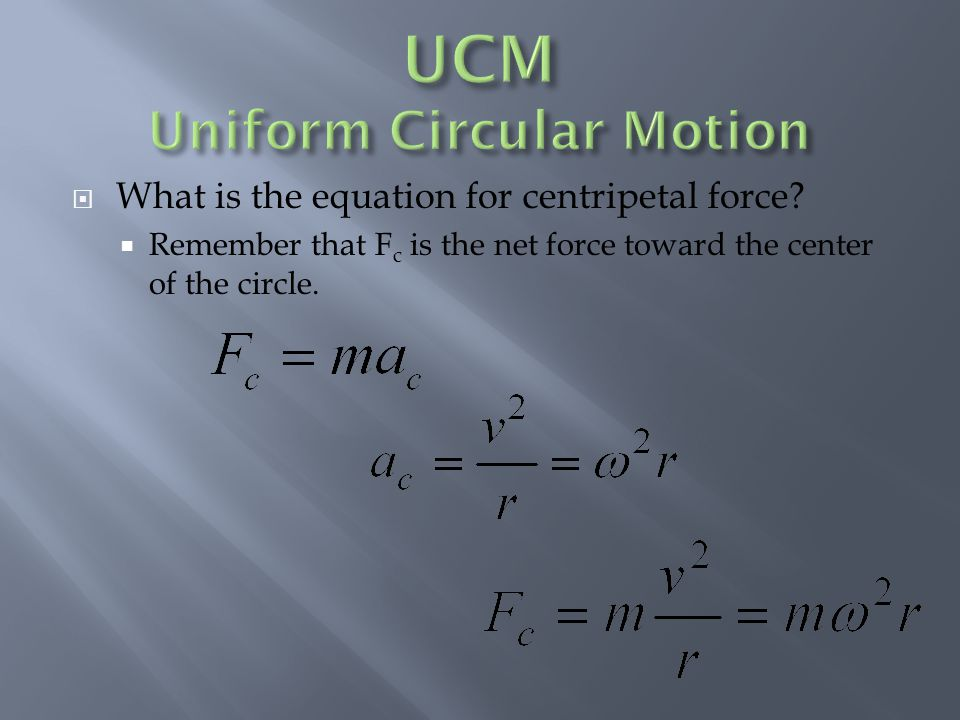  What is the equation for centripetal force.