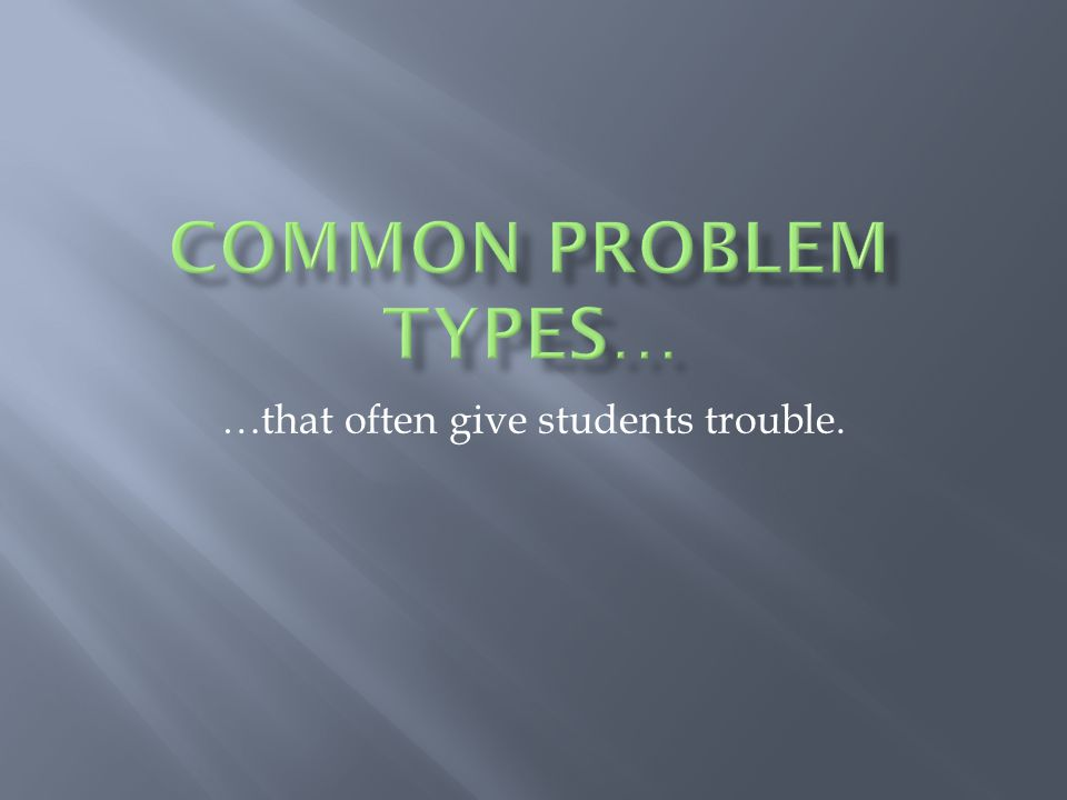 …that often give students trouble.