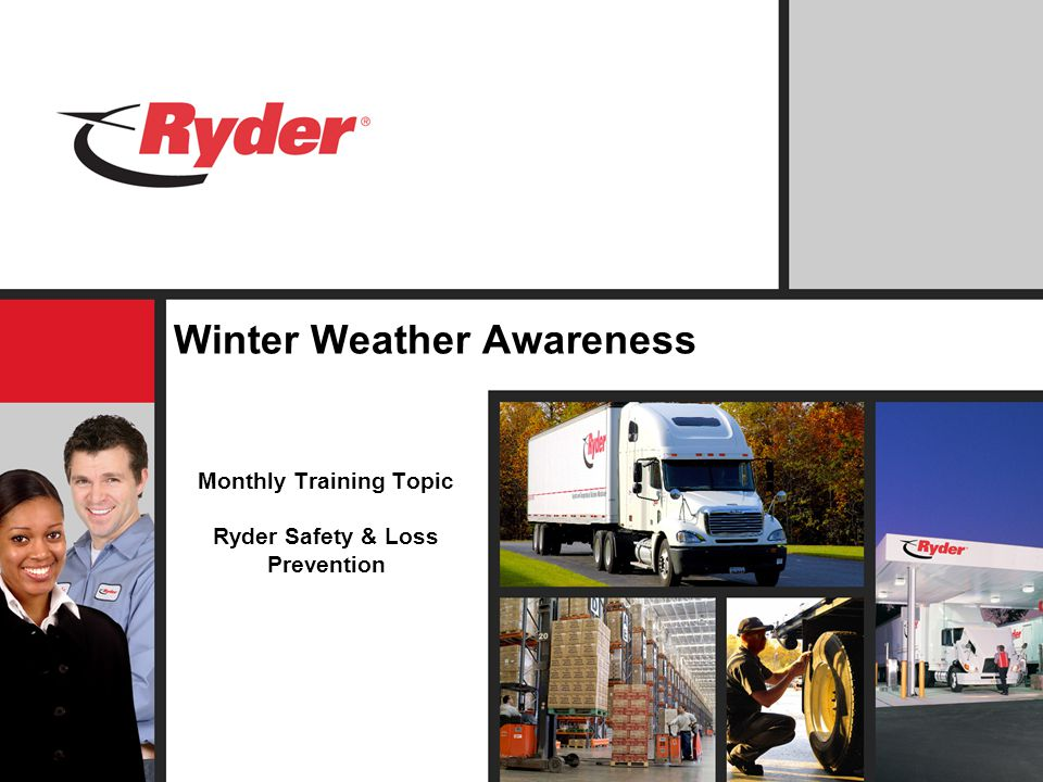 Winter Weather Awareness Monthly Training Topic Ryder Safety & Loss Prevention