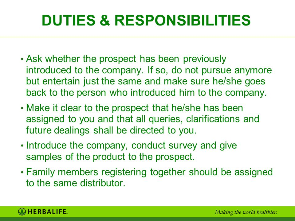 DUTIES & RESPONSIBILITIES Ask whether the prospect has been previously introduced to the company. If so, do not pursue anymore but entertain just the