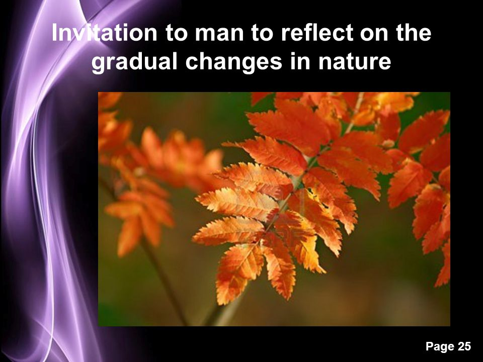 Page 25 Invitation to man to reflect on the gradual changes in nature