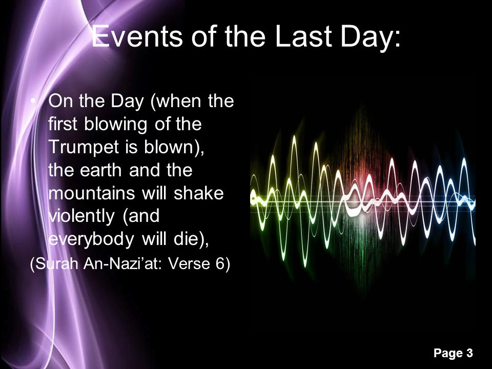 Page 3 Events of the Last Day: On the Day (when the first blowing of the Trumpet is blown), the earth and the mountains will shake violently (and ever