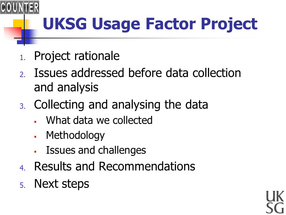 UKSG Usage Factor Project 1. Project rationale 2.