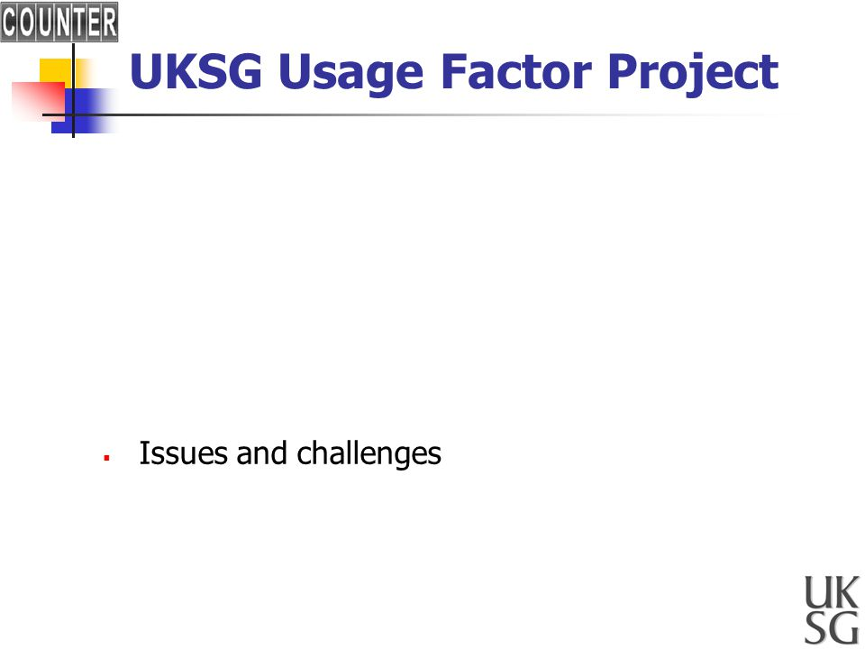 UKSG Usage Factor Project 1. Brief background 2.