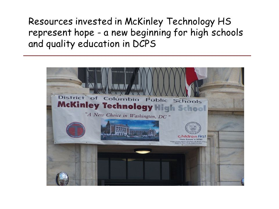 Resources invested in McKinley Technology HS represent hope - a new beginning for high schools and quality education in DCPS