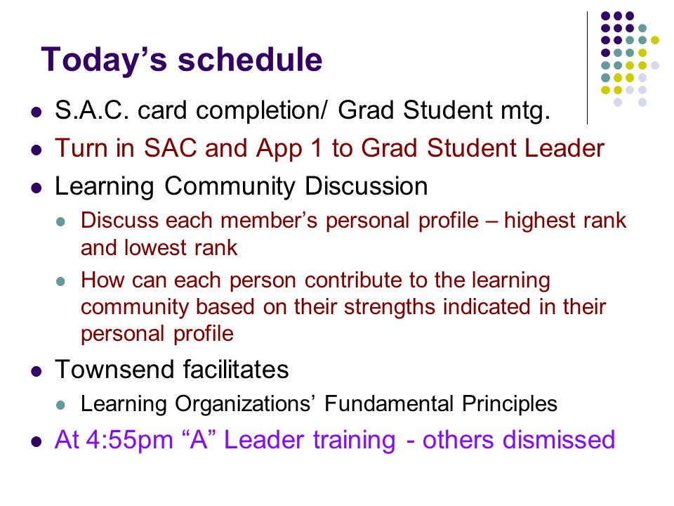 Today's schedule S.A.C. card completion/ Grad Student mtg.
