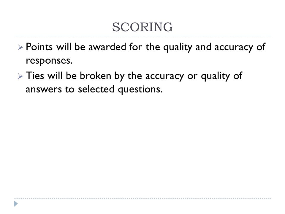 SCORING  Points will be awarded for the quality and accuracy of responses.