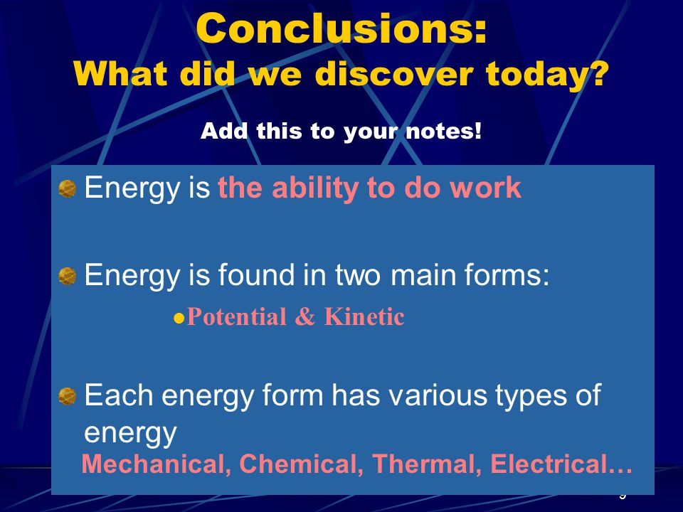 9 Conclusions: What did we discover today. Add this to your notes.