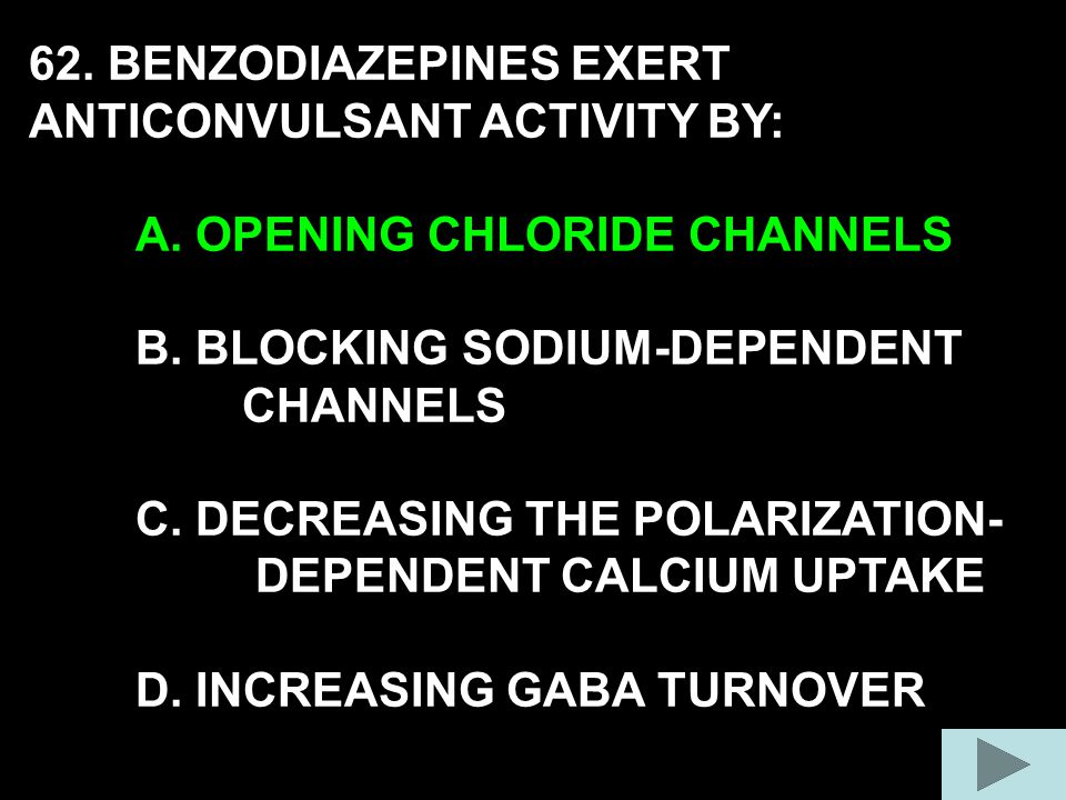 62. BENZODIAZEPINES EXERT ANTICONVULSANT ACTIVITY BY: A.