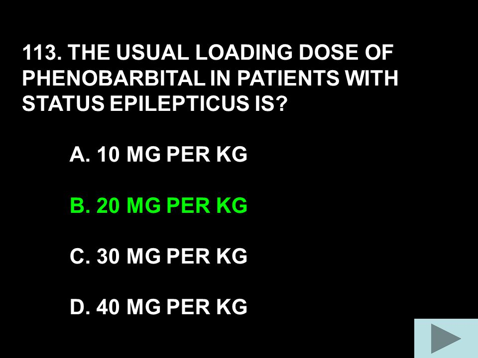 113. THE USUAL LOADING DOSE OF PHENOBARBITAL IN PATIENTS WITH STATUS EPILEPTICUS IS.