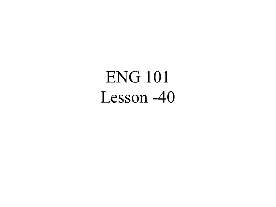 ENG 101 Lesson -40