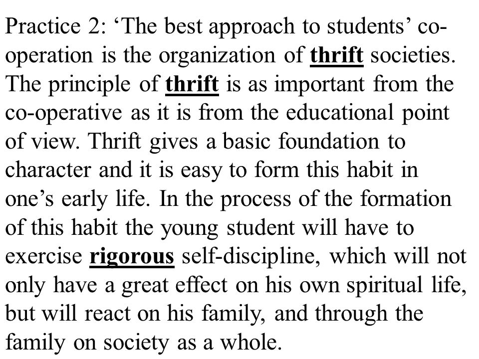 Practice 2: 'The best approach to students' co- operation is the organization of thrift societies.