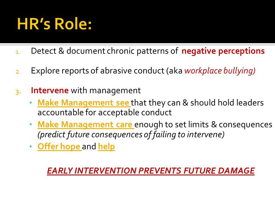 1. Detect & document chronic patterns of negative perceptions 2.