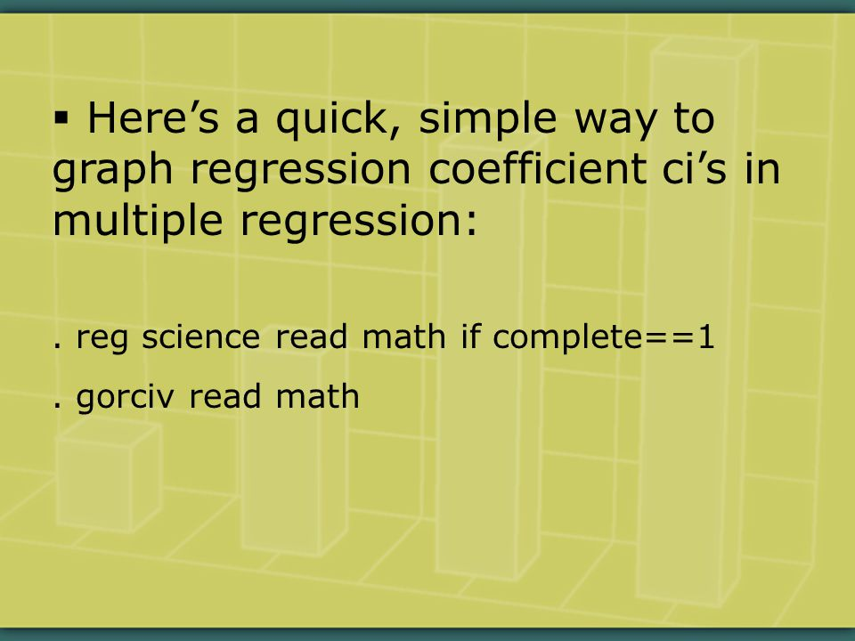  Here's a quick, simple way to graph regression coefficient ci's in multiple regression:.