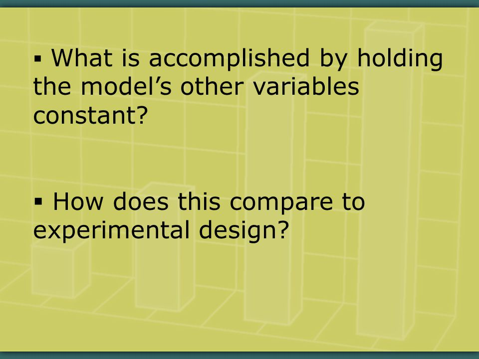  What is accomplished by holding the model's other variables constant.