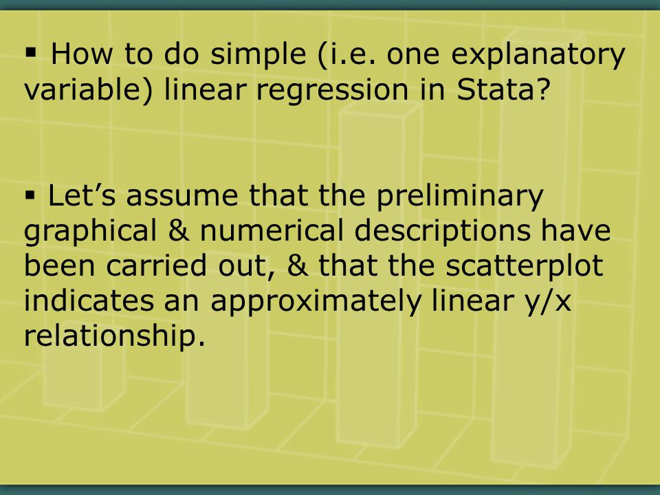  How to do simple (i.e. one explanatory variable) linear regression in Stata.