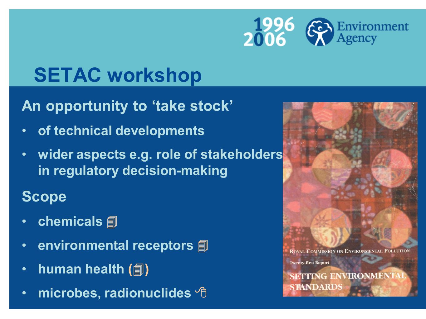 SETAC workshop An opportunity to 'take stock' of technical developments wider aspects e.g.