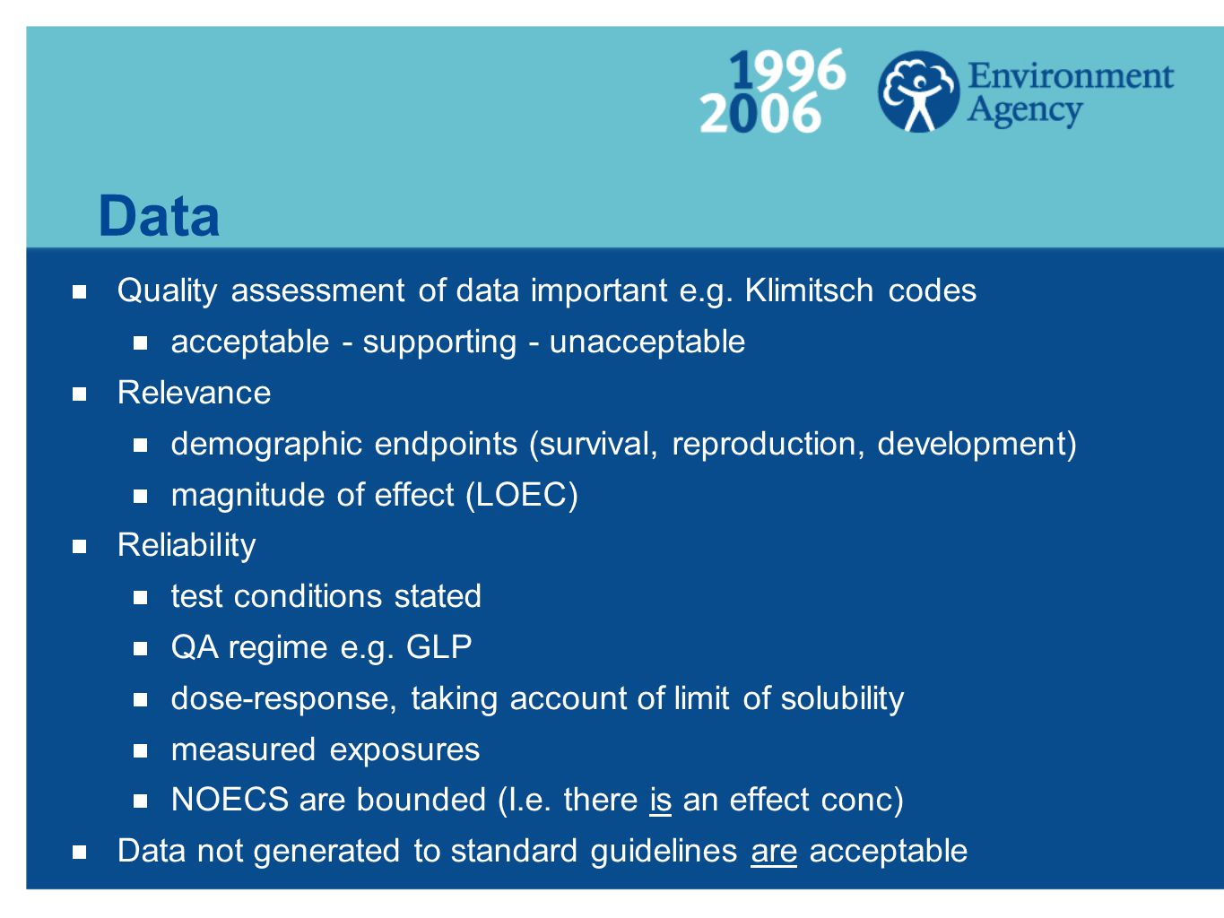 Data  Quality assessment of data important e.g.