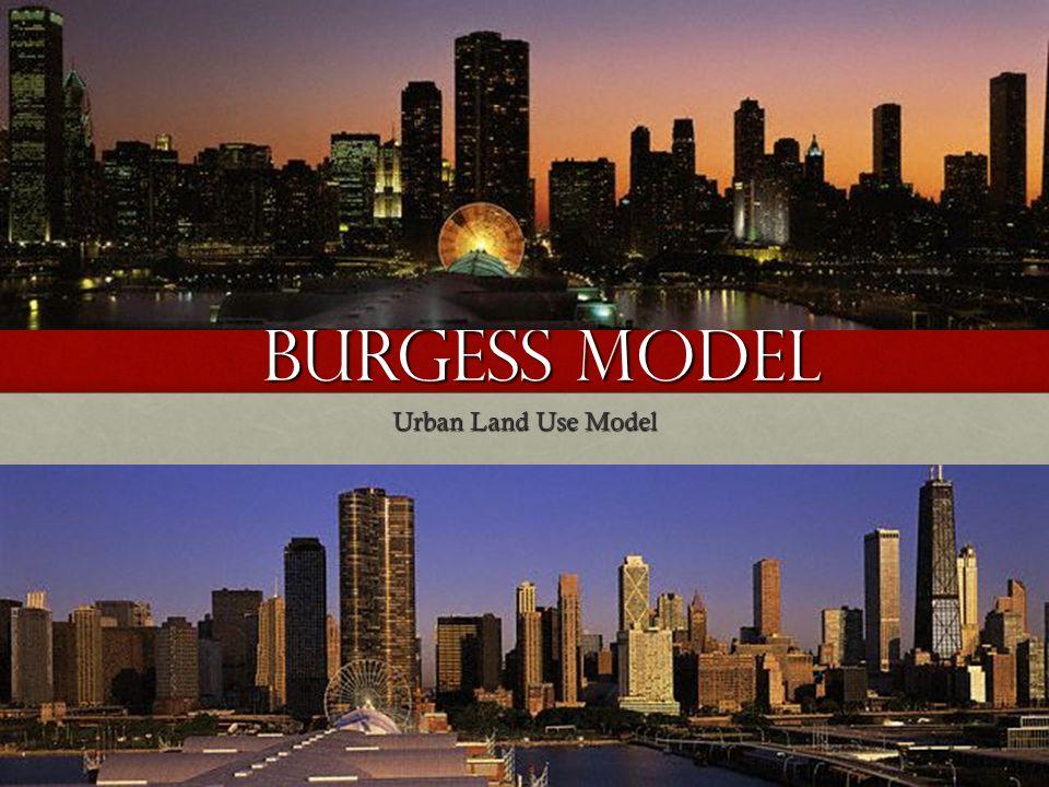 BURGESS Model Urban Land Use Model