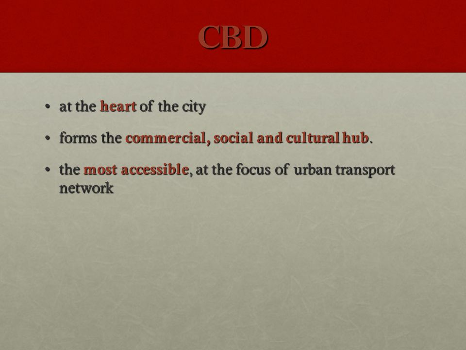CBD at the heart of the cityat the heart of the city forms the commercial, social and cultural hub.forms the commercial, social and cultural hub. the