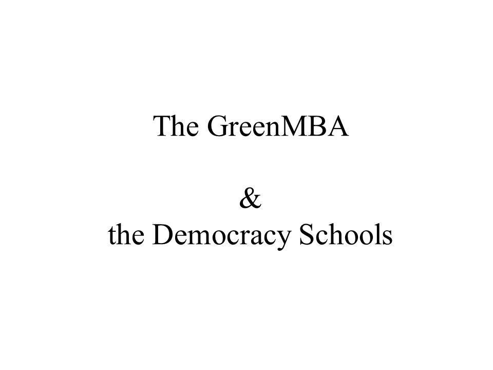 The GreenMBA & the Democracy Schools
