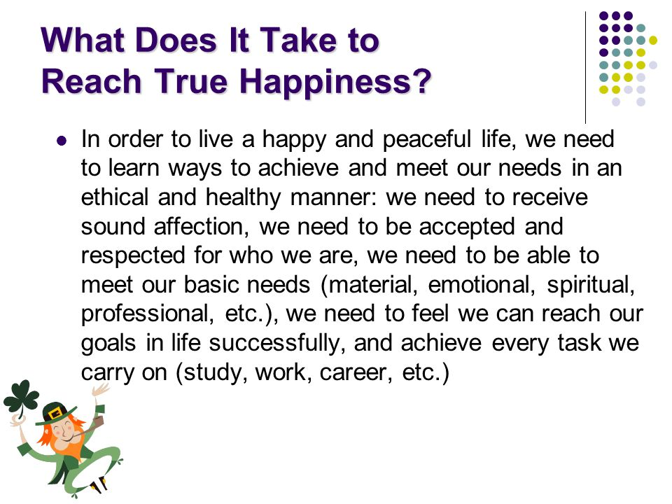What Does It Take to Reach True Happiness.