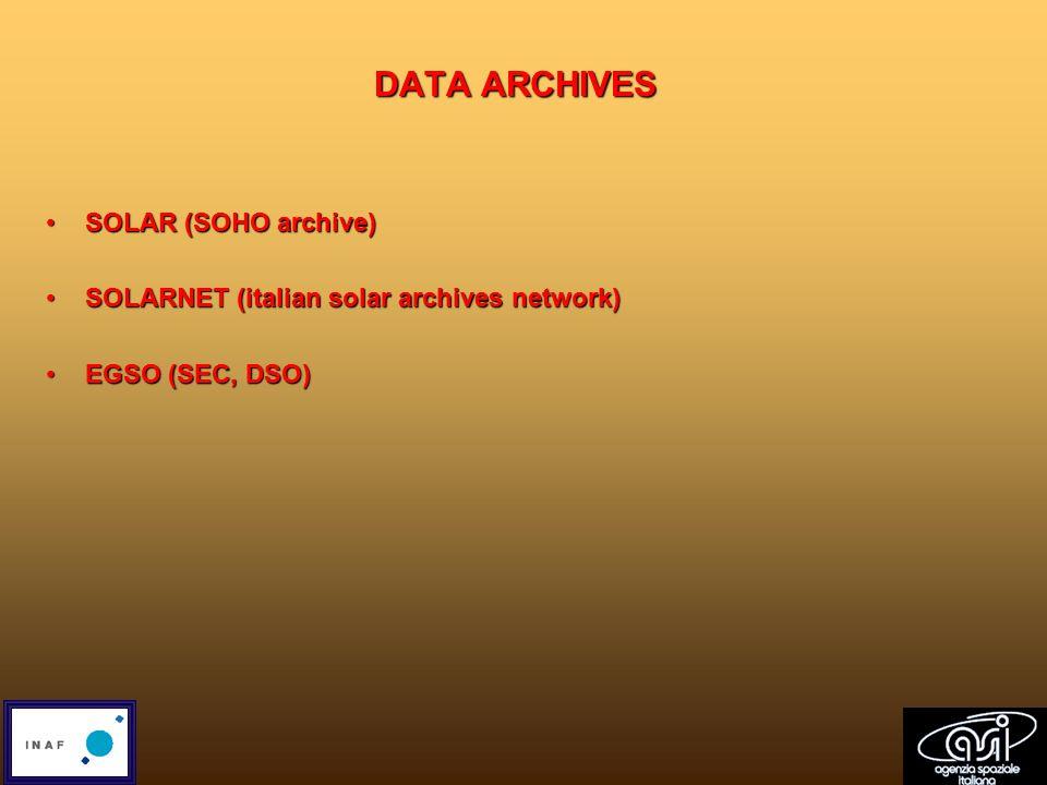 DATA ARCHIVES SOLAR (SOHO archive)SOLAR (SOHO archive) SOLARNET (italian solar archives network)SOLARNET (italian solar archives network) EGSO (SEC, DSO)EGSO (SEC, DSO)