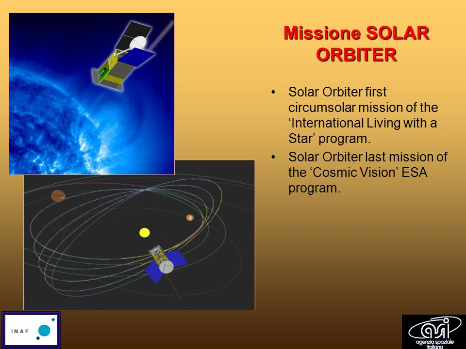 Missione SOLAR ORBITER Solar Orbiter first circumsolar mission of the 'International Living with a Star' program.
