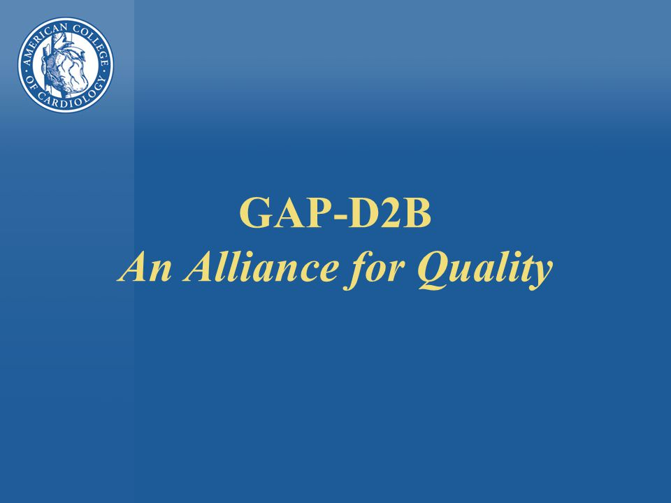 GAP-D2B An Alliance for Quality