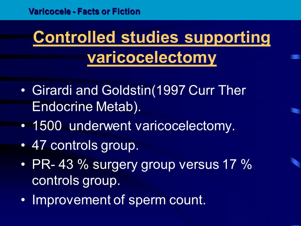 Controlled studies supporting varicocelectomy Girardi and Goldstin(1997 Curr Ther Endocrine Metab). 1500 underwent varicocelectomy. 47 controls group.