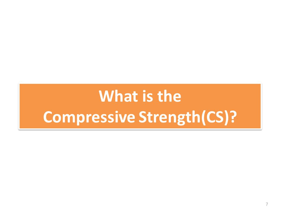 Introduction Compressive strength is the capacity of a material or structure to withstand axially directed pushing forces.