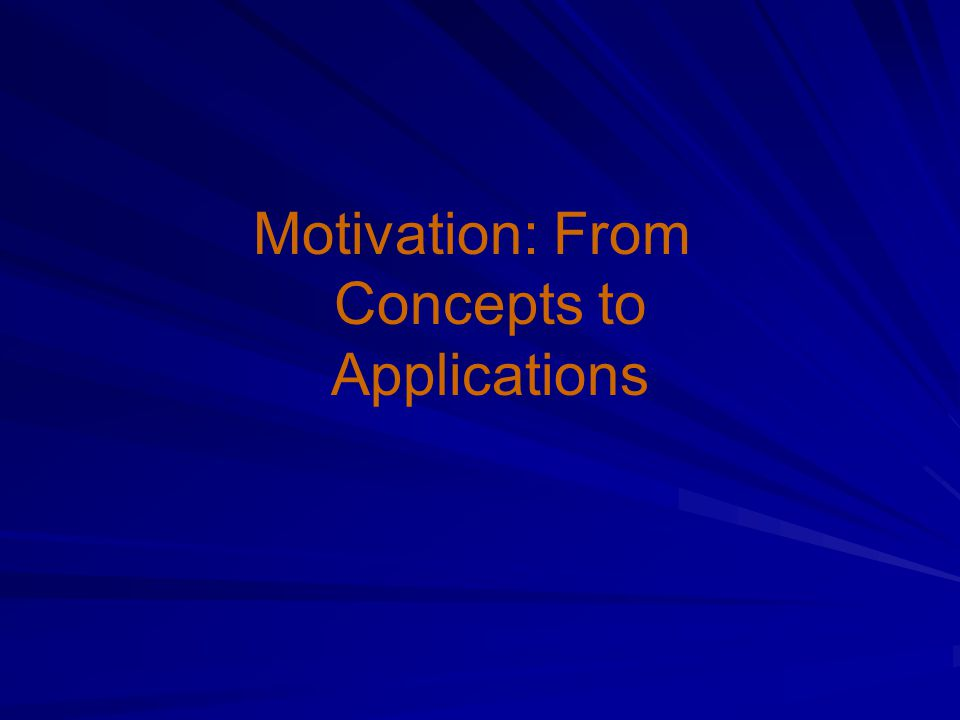 Motivation: From Concepts to Applications