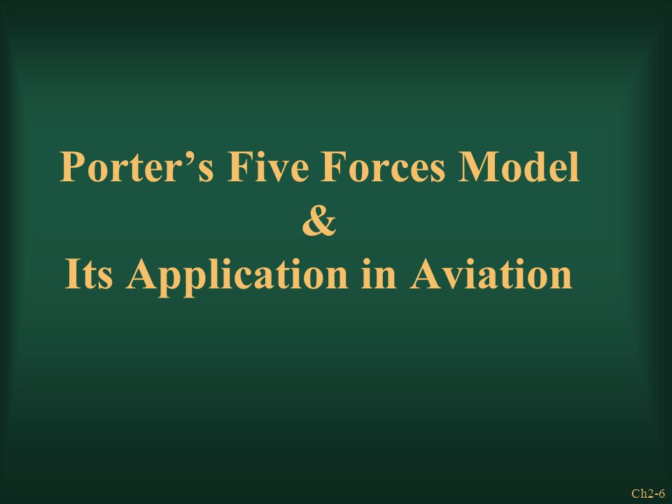 Ch2-6 Porter's Five Forces Model & Its Application in Aviation