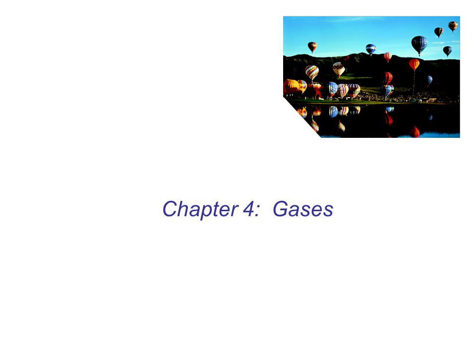 Chapter 4: Gases