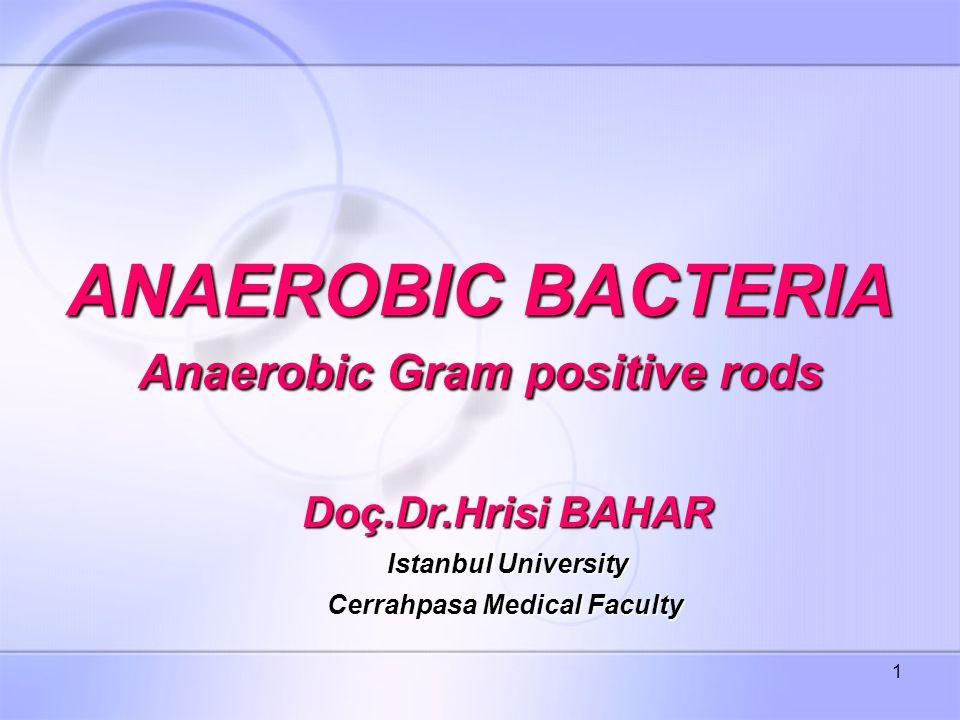 2 ANAEROBIC GRAM POSITIVE RODS 1*SPOROGENOUS ANAEROBIC GRAM POSITIVE RODS 2* ASPOROGENOUS ANAEROBIC GRAM POSITIVE RODS