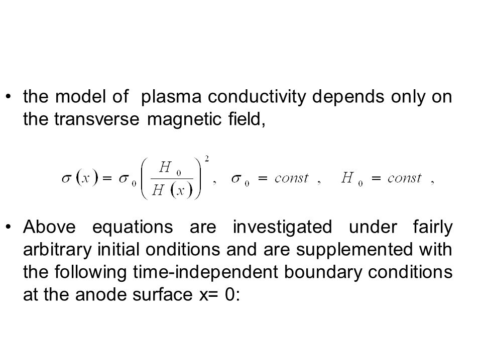 the model of plasma conductivity depends only on the transverse magnetic field, Above equations are investigated under fairly arbitrary initial onditi