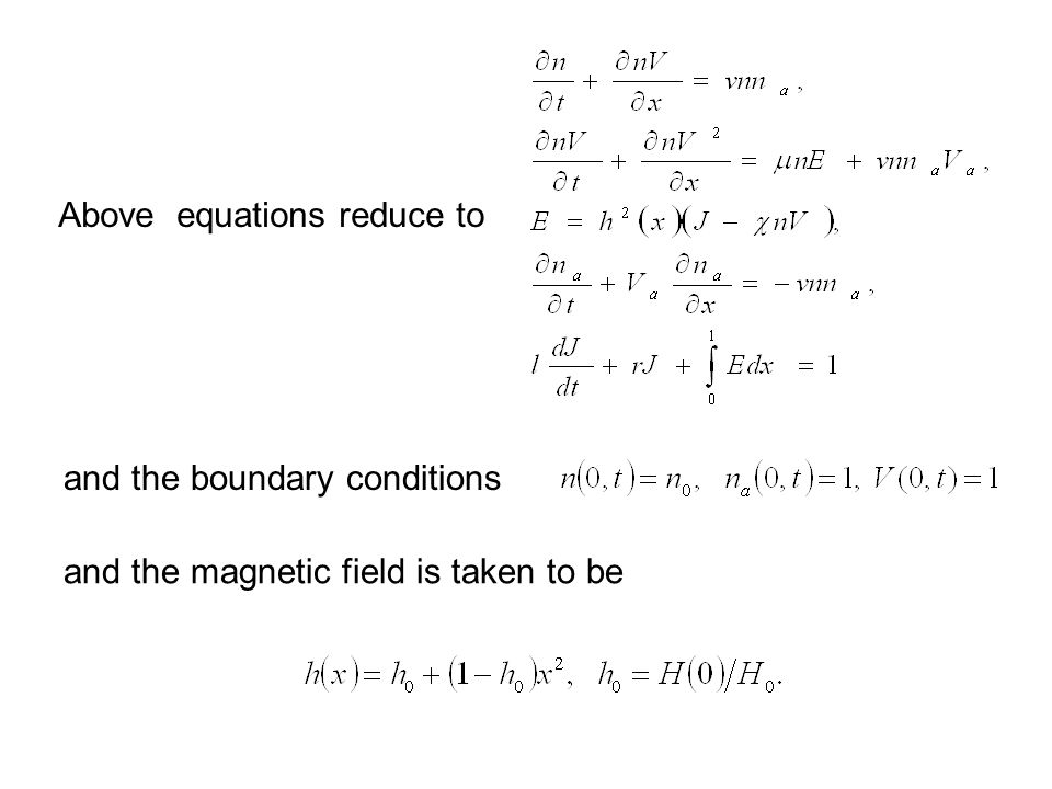 Above equations reduce to and the boundary conditions and the magnetic field is taken to be