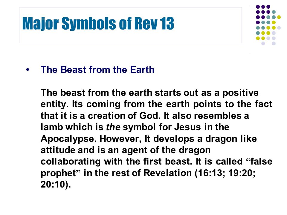 The Beast from the Earth The beast from the earth starts out as a positive entity.