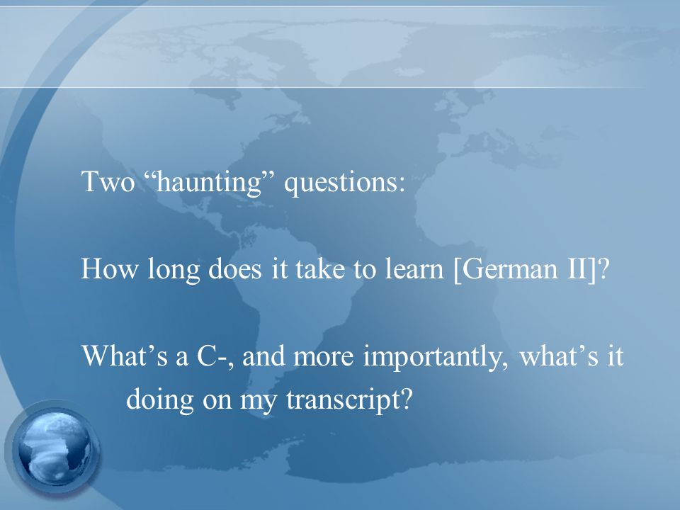 Two haunting questions: How long does it take to learn [German II].