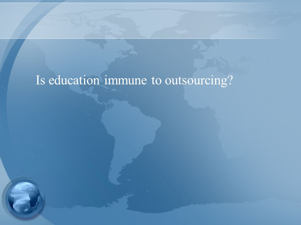 Is education immune to outsourcing