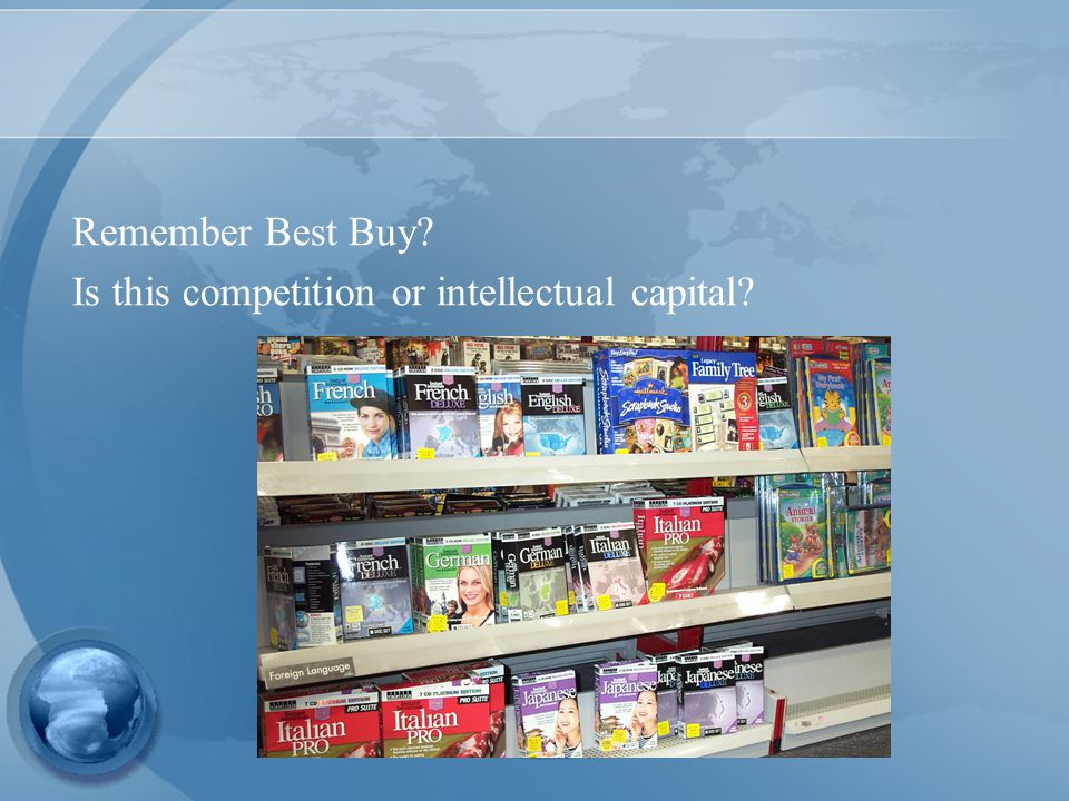 Remember Best Buy Is this competition or intellectual capital