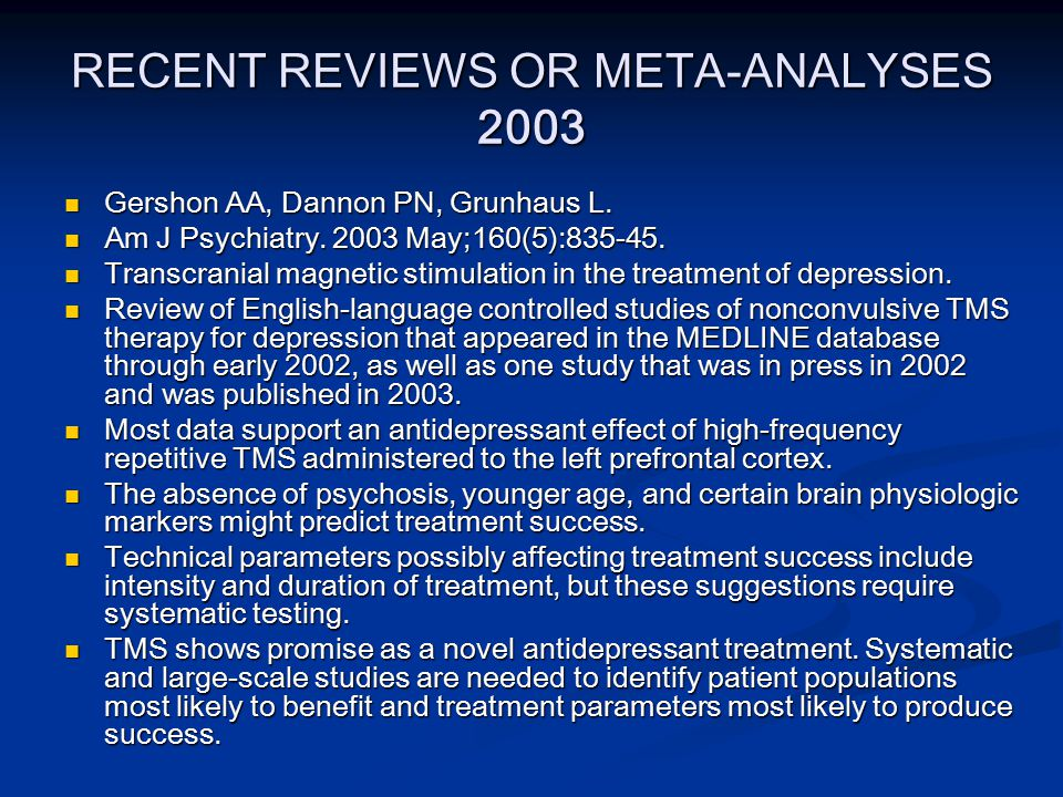 RECENT REVIEWS OR META-ANALYSES 2003 Gershon AA, Dannon PN, Grunhaus L.