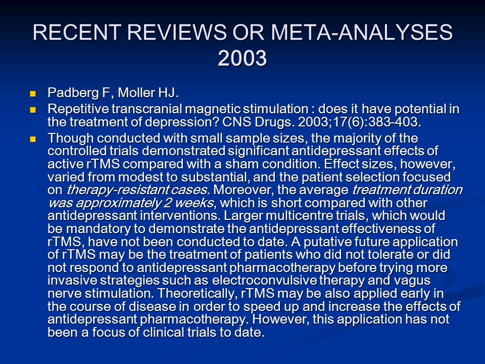 RECENT REVIEWS OR META-ANALYSES 2003 Padberg F, Moller HJ.