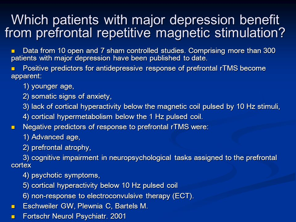 Which patients with major depression benefit from prefrontal repetitive magnetic stimulation.
